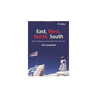 East, West, North, South: Major Developments in International Politics Since 1945, Used Book (9781849202978)