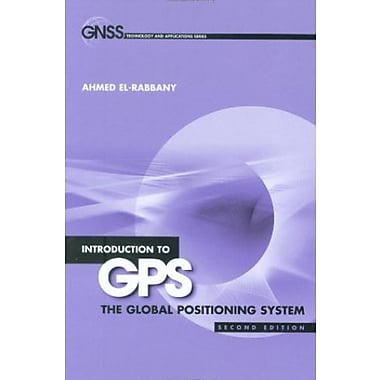 Introduction to GPS: The Global Positioning System, Second Edition, New Book (9781596930162)