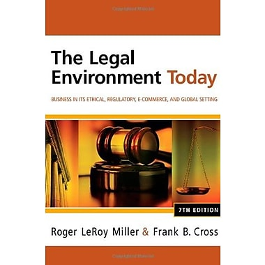 The Legal Environment Today: Business In Its Ethical, Regulatory, E-Commerce, and Global Setting, Used Book (9781111530617)