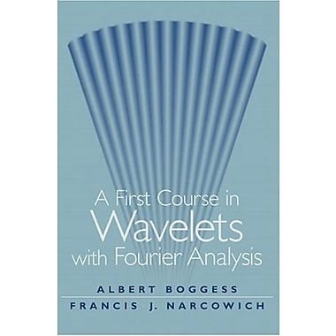 First Course in Wavelets with Fourier Analysis, (9780130228093)