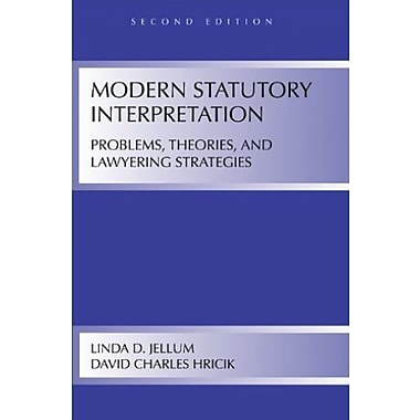 Modern Statutory Interpretation: Problems, Theories, and Lawyering Strategies, New Book (9781594606755)