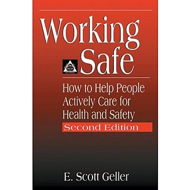 Working Safe: How to Help People Actively Care for Health and Safety, Second Edition, New Book (9781566705646)