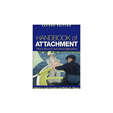 Handbook of Attachment, Second Edition: Theory, Research, and Clinical Applications, Used Book (9781593858742)