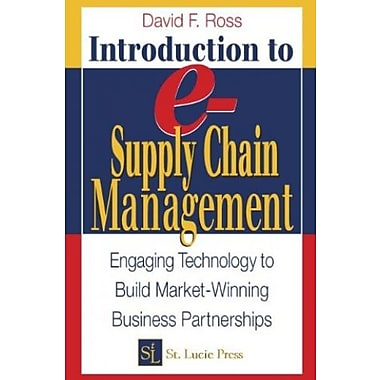 Introduction to e-Supply Chain Management: Engaging Technology to Build Market-Winning Business Partnerships, New Book