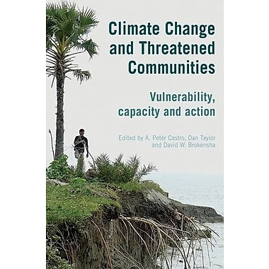 Climate Change and Threatened Communities: Vulnerability, Capacity, and Action, New Book (9781853397356)