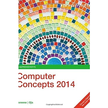 New Perspectives on Computer Concepts 2014: Comprehensive, New Book (9781285096926)