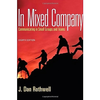 In Mixed Company: Communicating in Small Groups, (9781111346850)