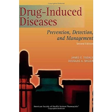 Drug-Induced Diseases: Prevention, Detection, and Management, New Book (9781585282050)