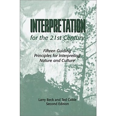 Interpretation for the 21st Century: 15 Guiding Principles for Interpreting Nature & Culture, New Book (9781571675224)