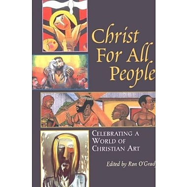 Christ for All People: Celebrating a World of Christian Art, Used Book (9781570753787)