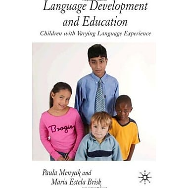 Language Development and Education: Children With Varying Language Experiences, New Book (9781403921215)