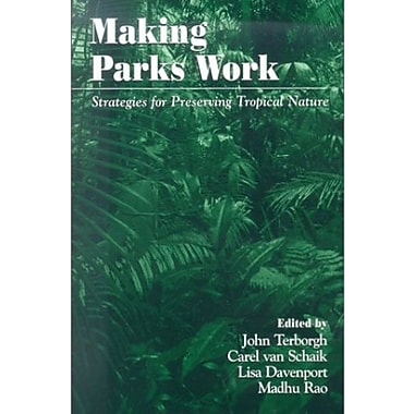 Making Parks Work: Strategies for Preserving Tropical Nature, New Book (9781559639057)