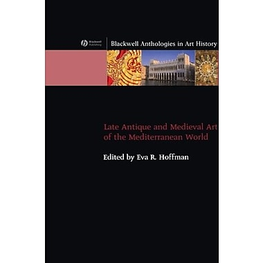 Late Antique and Medieval Art of the Mediterranean (Blackwell Anthologies in Art History), New Book (9781405120722)