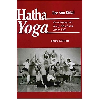 Hatha Yoga : Developing the Body, Mind and Inner Self, New Book (9781578790135)