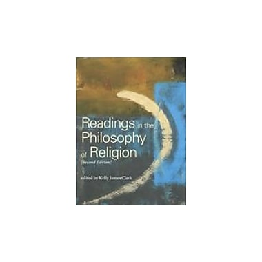 Readings in the Philosophy of Religion, second edition (Broadview Readings in Philosophy), New Book (9781551118031)