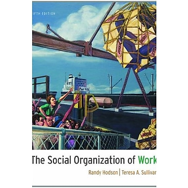 The Social Organization of Work, New Book (9781111300951)