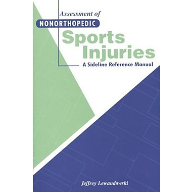 Assessment of Nonorthopedic Sports Injuries: A Sideline Reference Manual, New Book (9781556424441)
