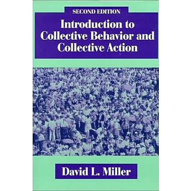Introduction to Collective Behavior and Collective Action, New Book (9781577661054)