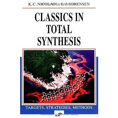 Classics in Total Synthesis: Targets, Strategies, Methods, New Book (9783527292318)