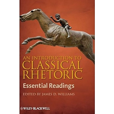 An Introduction to Classical Rhetoric: Essential Readings, Used Book (9781405158619)