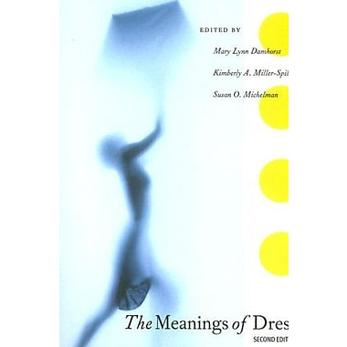 The Meanings of Dress, 2nd Edition, New Book (9781563673665)