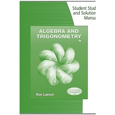 Student Study and Solutions Manual for Larson's Algebra & Trigonometry, 9th, New Book (9781133954415)