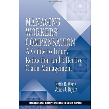 Managing Workers' Compensation: A Guide to Injury Reduction & Effective Claim Management, New Book (9781566703482)