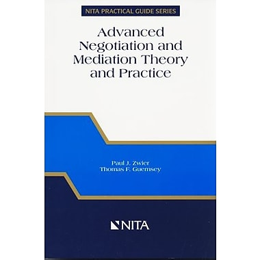 Advanced Negotiation and Mediation Theory and Practice: A Realistic Integrated Approach, New Book (9781556819506)