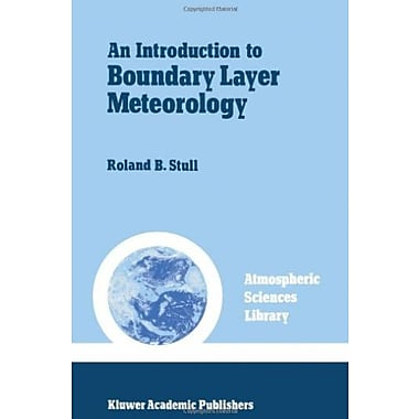 An Introduction to Boundary Layer Meteorology (Atmospheric Sciences Library), (9789027727695)