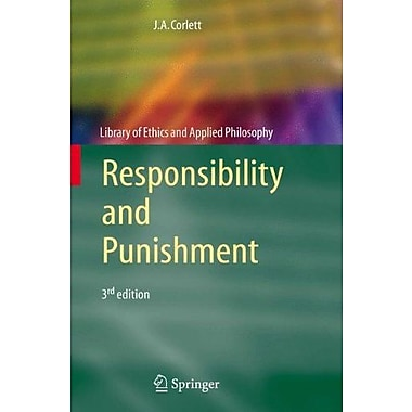 Responsibility and Punishment (Library of Ethics and Applied Philosophy), New Book (9781402093876)