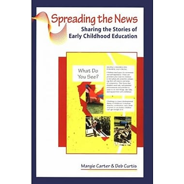 Spreading the News: Sharing the Stories of Early Childhood Education, (9781884834141)