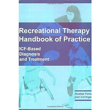 Recreational Therapy Handbook of Practice: ICF-based Diagnosis and Treatment, New Book (9781882883530)
