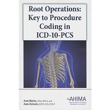 Root Operations: Key to Procedure Coding in ICD-10-PCS, New Book (9781584262664)