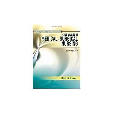 Clinical Decision Making: Case Studies in Medical-Surgical Nursing