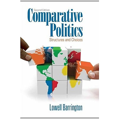 Comparative Politics: Structures and Choices, New Book, (9781111341930)