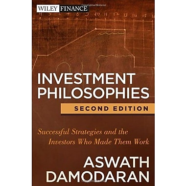 Investment Philosophies: Successful Strategies and the Investors Who Made Them Work, New Book, (9781118011515)