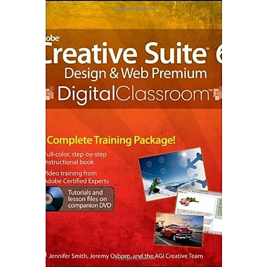 Adobe Creative Suite 6 Design and Web Premium Digital Classroom, New Book, (9781118124055)