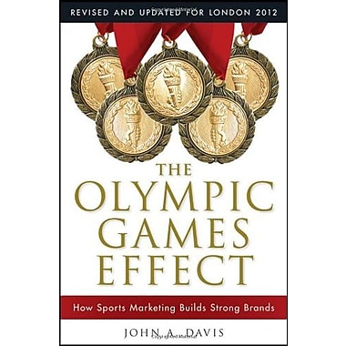 The Olympic Games Effect: How Sports Marketing Builds Strong Brands, New Book, (9781118171684)
