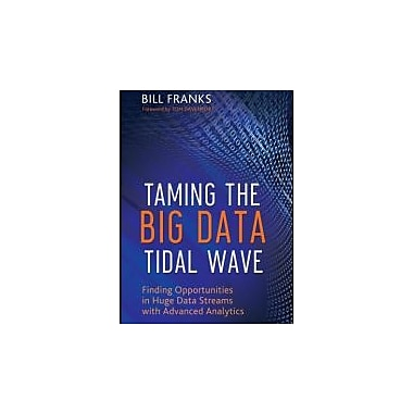 Taming The Big Data Tidal Wave: Finding Opportunities in Huge Data Streams with Advanced Analytics, Used Book, (9781118208786)