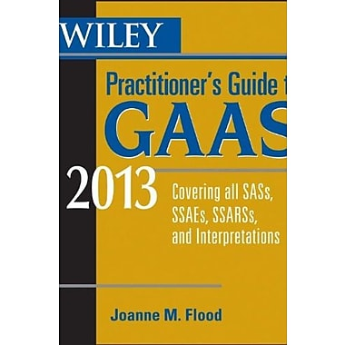 Wiley Practitioner's Guide to GAAS 2013: Covering all SASs, SSAEs, SSARSs, and Interpretations, Used Book, (9781118277263)