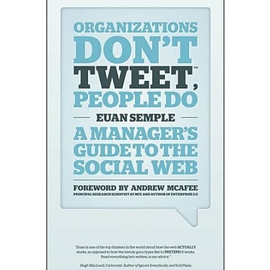 Organizations Don't Tweet, People Do: A Manager's Guide to the Social Web, Used Book, (9781119950554)