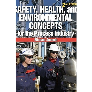 Safety, Health, and Environmental Concepts for the Process Industry, New Book, (9781133013471)