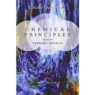 Study Guide for Zumdahl/DeCoste's Chemical Principles, 7th, New Book, (9781133109242)