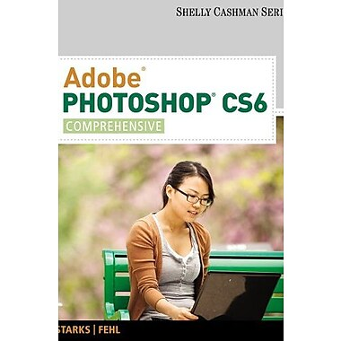 Adobe Photoshop CS6: Comprehensive (Shelly Cashman), Used Book, (9781133525929)