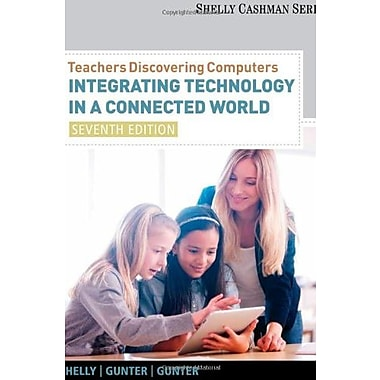 Teachers Discovering Computers: Integrating Technology in a Connected World (Shelly Cashman), Used Book, (9781133526551)