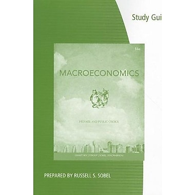 Coursebook for Gwartney/Stroup/Sobel/Macpherson's Macroeconomics: Private and Public Choice, 14th, New Book, (9781133561651)