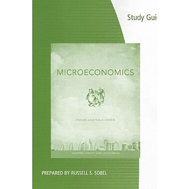 Coursebook for Gwartney/Stroup/Sobel/Macpherson's Microeconomics: Private and Public Choice, 14th, New Book, (9781133561668)
