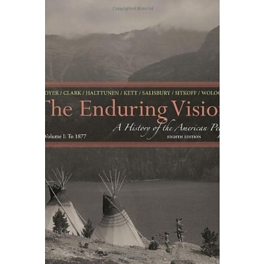 The Enduring Vision: A History of the American People, Volume I: to 1877, Used Book, (9781133945215)