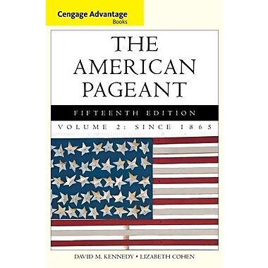 Cengage Advantage Books: The American Pageant, Volume 2: Since 1865, New Book, (9781285058665)