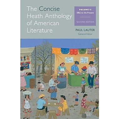 The Concise Heath Anthology of American Literature, Volume 2: 1865 to the Present, New Book, (9781285080000)